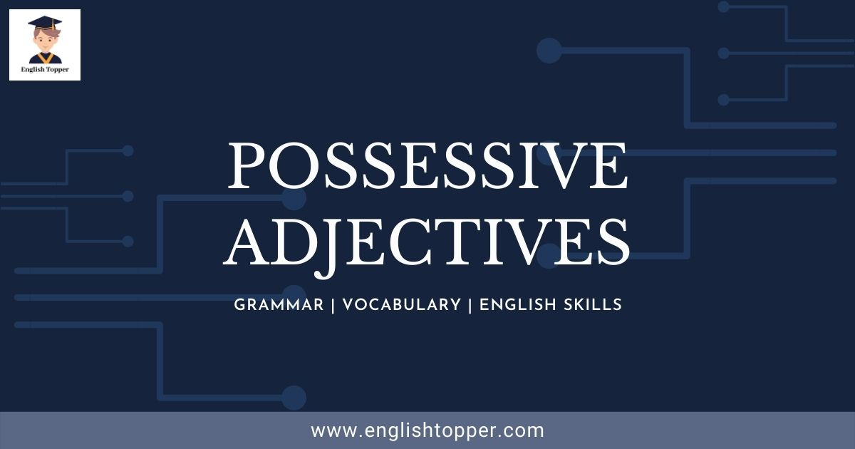 What are Possessive Adjectives? - English Topper